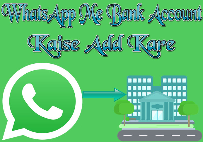 Kare Bank whatsapp payment whatsapp me bank account kaise add kare