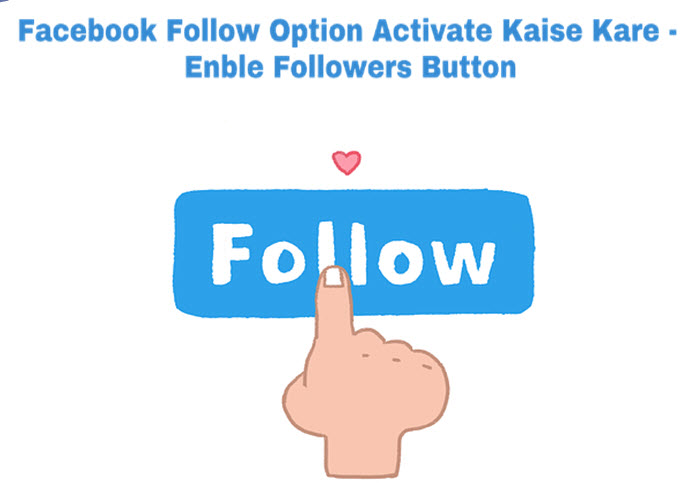 facebook follow option activate kaise-kare enable followers button