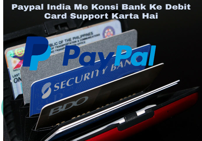 paypal india me konsi bank ke debit card support karta hai