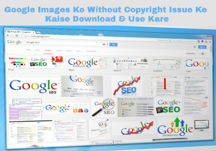 google images ko without copyright issue ke kaise download and use kare