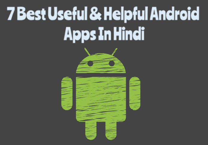 7 best useful and-helpful android apps in hindi