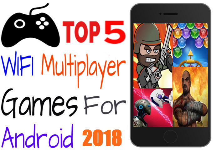 5 best wifi multiplayer games for android 2018