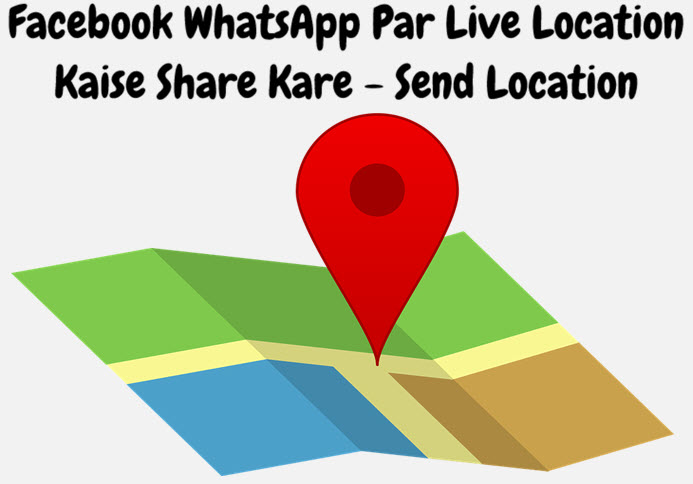 facebook whatsapp par live location share kare