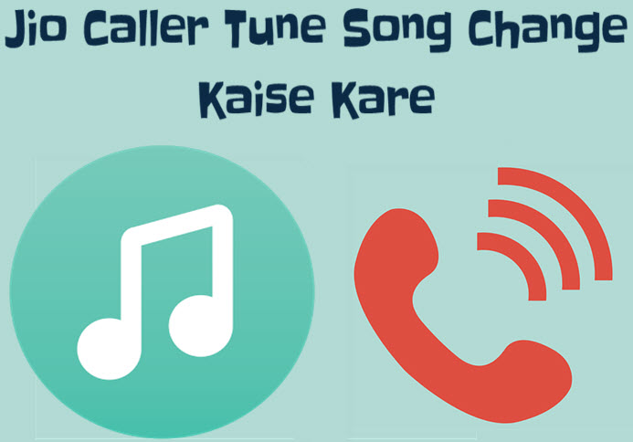 jio caller tune song change kaise kare ya badle