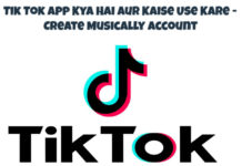 tik tok app kya hai aur kaise use kare create musically-account