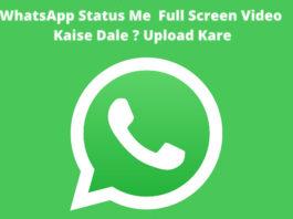 whatsapp status me full screen video kaise dale upload kare