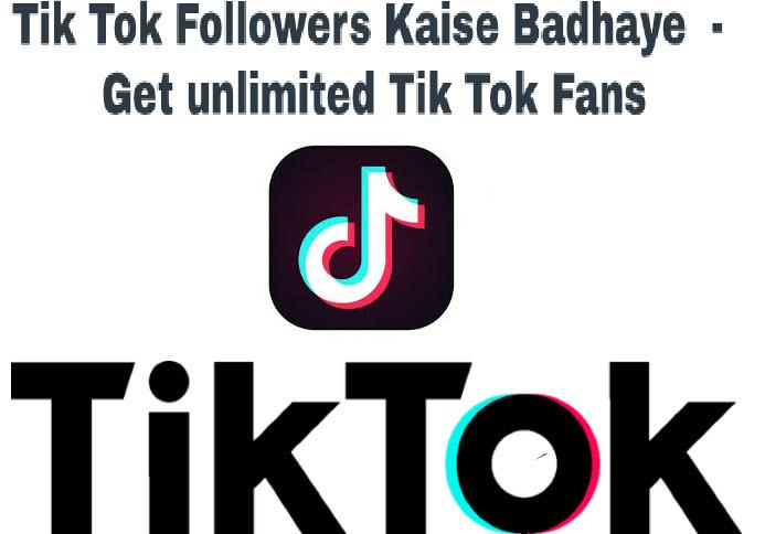 tik tok followers kaise badhaye get unlimited tik tok fans