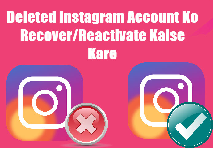 deleted instagram account ko recover kaise kare in hindi