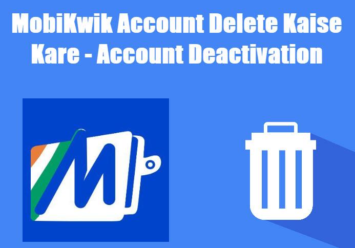 mobikwik account delete kaise kare in hindi