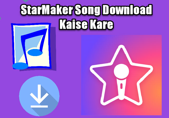starmaker song download kaise kare in hindi