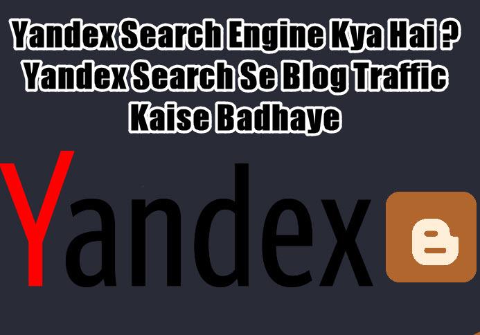 yandex search engine kya hai isse blog ki traffic kaise badhaye