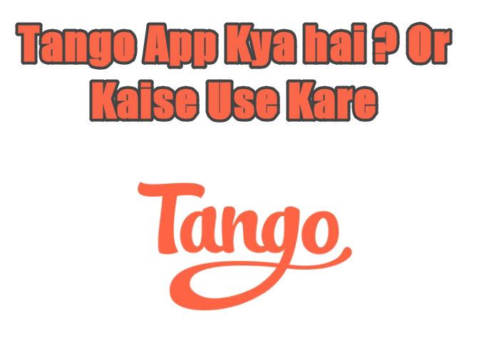 tango app kya hai aur kaise use kare