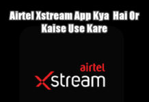 airtel xstream app kya hai aur kaise use kare