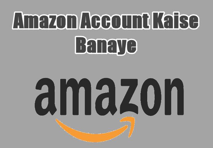 amazon account kaise banaye in hindi